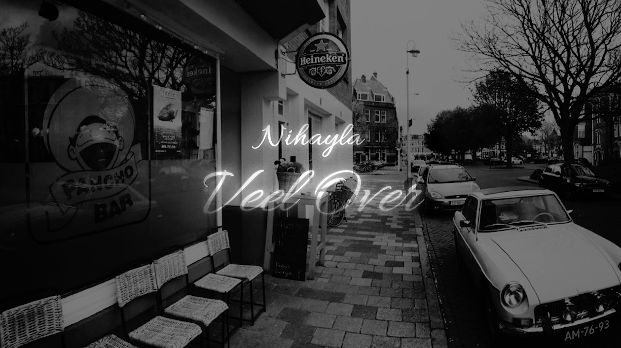 Pancho Bar Den Haag - Nihayla 'Veel Over'